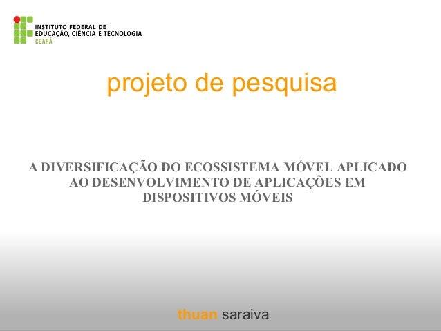 Projeto de pesquisa - Desenvolvimento Mobile Web