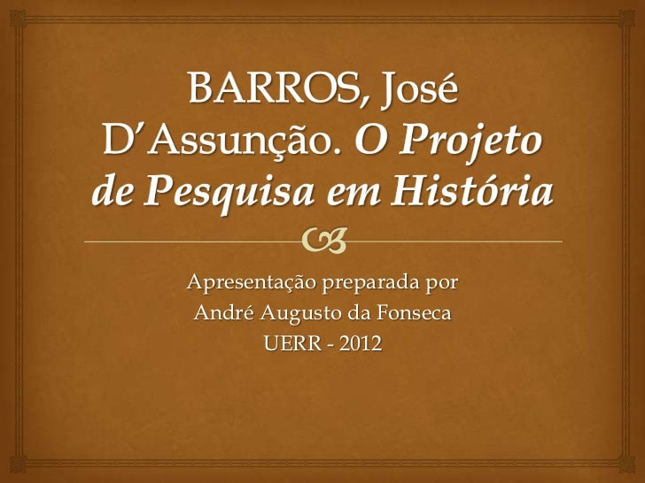 Apresentação preparada porAndré Augusto da Fonseca       UERR - 2012