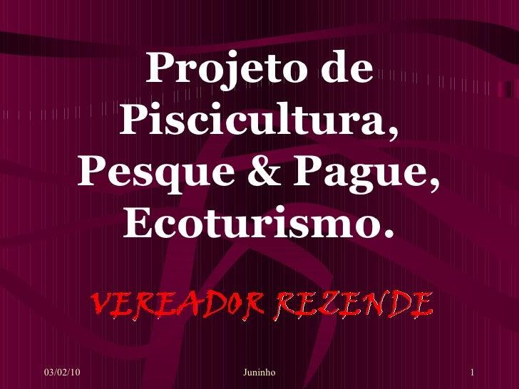 Projeto De Piscicultura, Pesque & Pague, 2