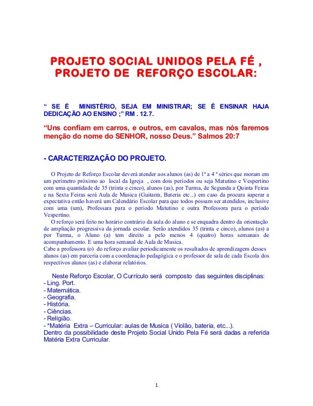 """PROJETO SOCIAL UNIDOS PELA FÉ , PROJETO DE REFORÇO ESCOLAR: """" SE É MINISTÉRIO, SEJA EM MINISTRAR; SE É ENSINAR HAJA DEDICA..."""