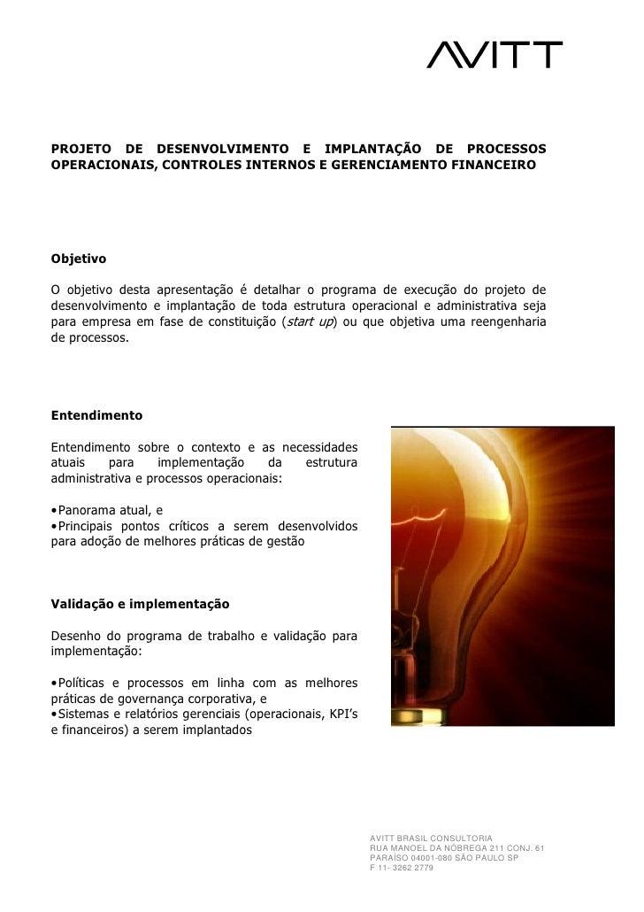 PROJETO DE DESENVOLVIMENTO E IMPLANTAÇÃO DE PROCESSOS OPERACIONAIS, CONTROLES INTERNOS E GERENCIAMENTO FINANCEIRO     Obje...
