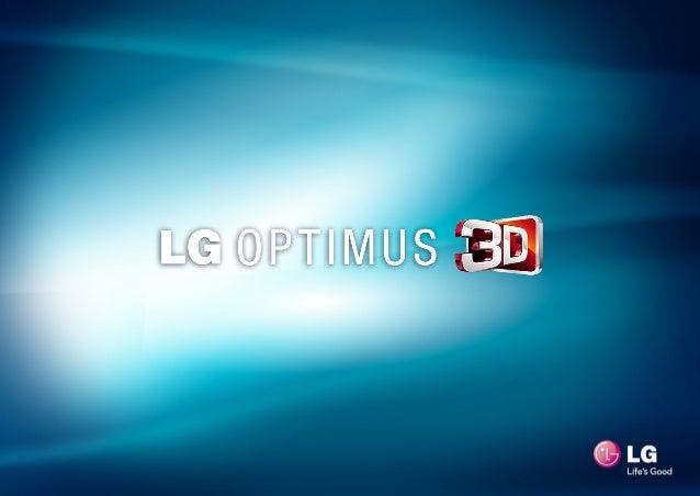 Ação LG Optimus 3D Conceito Geral da Ação Seu Mundo em 3D A nalidade da ação é demonstrar as funcionalidades do aparelho c...