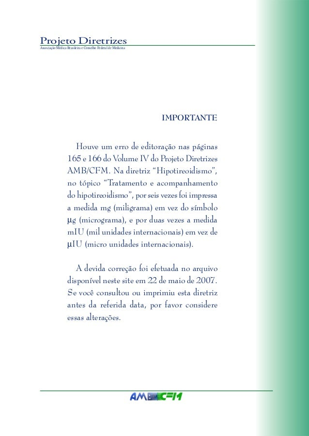 Projeto Diretrizes Associação Médica Brasileira e Conselho Federal de Medicina IMPORTANTE Houve um erro de editoração nas ...