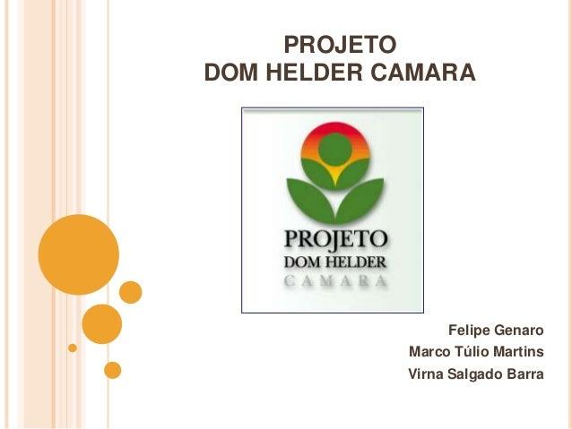 PROJETO DOM HELDER CÂMARA