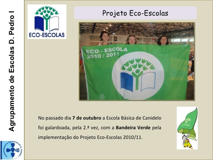 Agrupamento de Escolas D. Pedro I                               Projeto Eco-Escolas                                    No ...