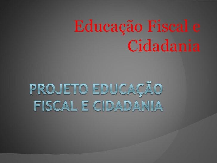 Educação Fiscal e Cidadania