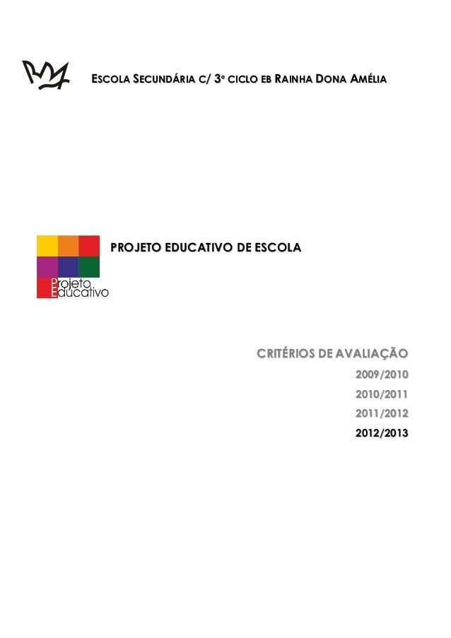 ESCOLA SECUNDÁRIA C/ 3º CICLO EB RAINHA DONA AMÉLIA   PROJETO EDUCATIVO DE ESCOLA                            CRITÉRIOS DE ...