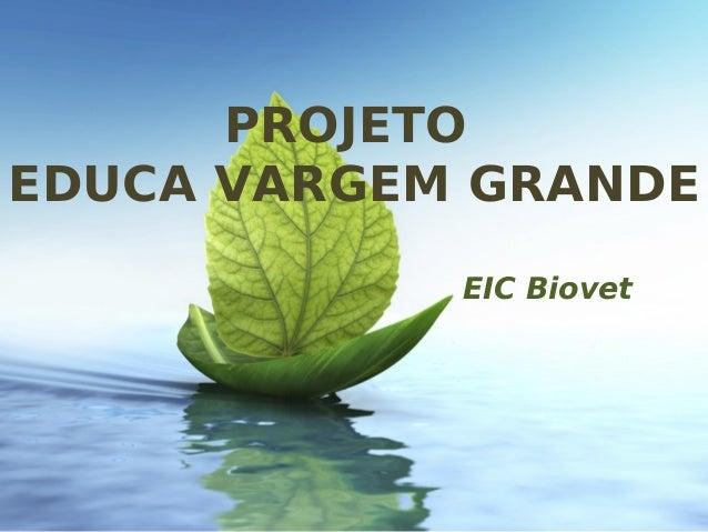 PROJETO EDUCA VARGEM GRANDE EIC Biovet