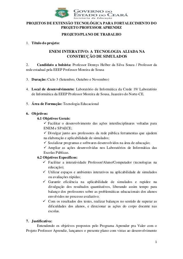 1 PROJETOS DE EXTENSÃO TECNOLÓGICA PARA FORTALECIMENTO DO PROJETO PROFESSOR APRENDIZ PROJETO/PLANO DE TRABALHO 1. Título d...