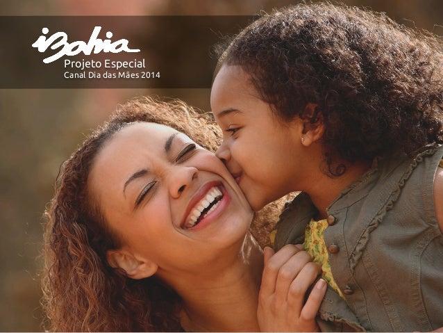 Projeto especial   canal dia das mães 2014 26.03