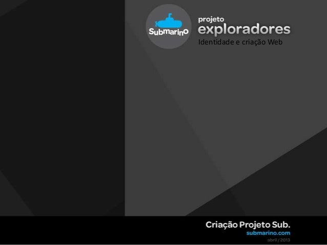 Projeto exploradores / Conceitos Iniciais