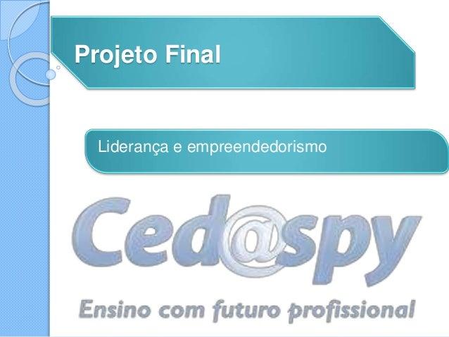 Projeto Final  Liderança e empreendedorismo
