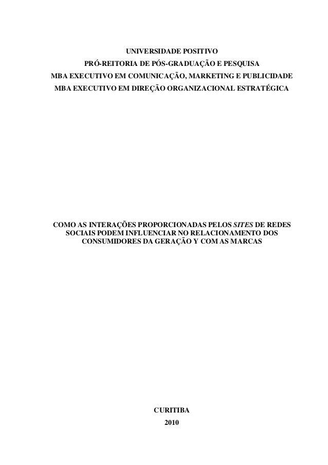 UNIVERSIDADE POSITIVOPRÓ-REITORIA DE PÓS-GRADUAÇÃO E PESQUISAMBA EXECUTIVO EM COMUNICAÇÃO, MARKETING E PUBLICIDADEMBA EXEC...