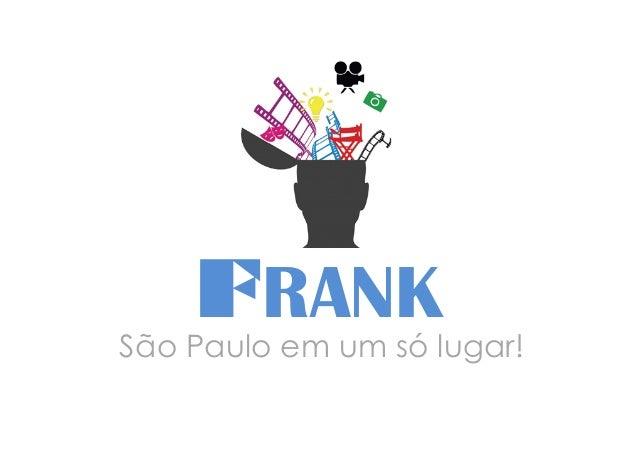 FRANK São Paulo em um só lugar!