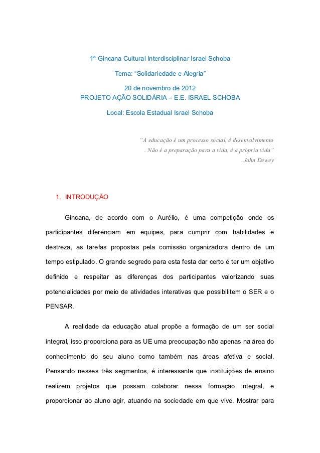 "1ª Gincana Cultural Interdisciplinar Israel Schoba                       Tema: ""Solidariedade e Alegria""                  ..."