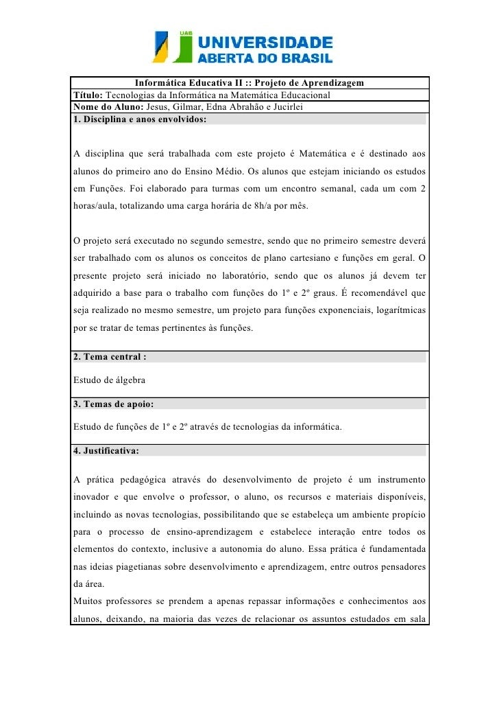 Informática Educativa II :: Projeto de AprendizagemTítulo: Tecnologias da Informática na Matemática EducacionalNome do Alu...