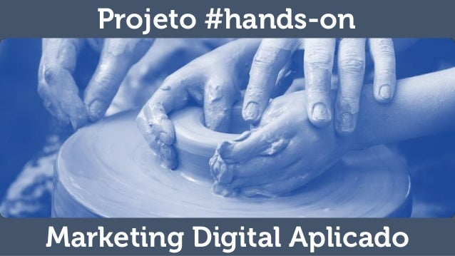 Projeto #hands-on Marketing Digital Aplicado