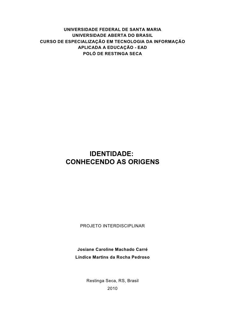 UNIVERSIDADE FEDERAL DE SANTA MARIA            UNIVERSIDADE ABERTA DO BRASIL CURSO DE ESPECIALIZAÇÃO EM TECNOLOGIA DA INFO...