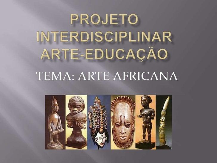 TEMA: ARTE AFRICANA
