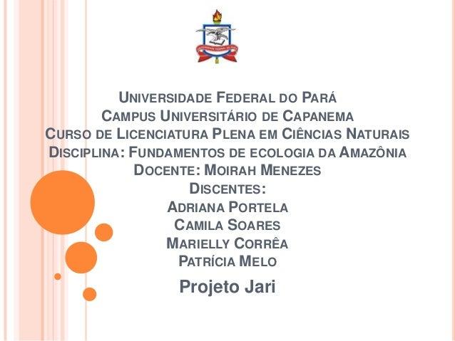 UNIVERSIDADE FEDERAL DO PARÁCAMPUS UNIVERSITÁRIO DE CAPANEMACURSO DE LICENCIATURA PLENA EM CIÊNCIAS NATURAISDISCIPLINA: FU...