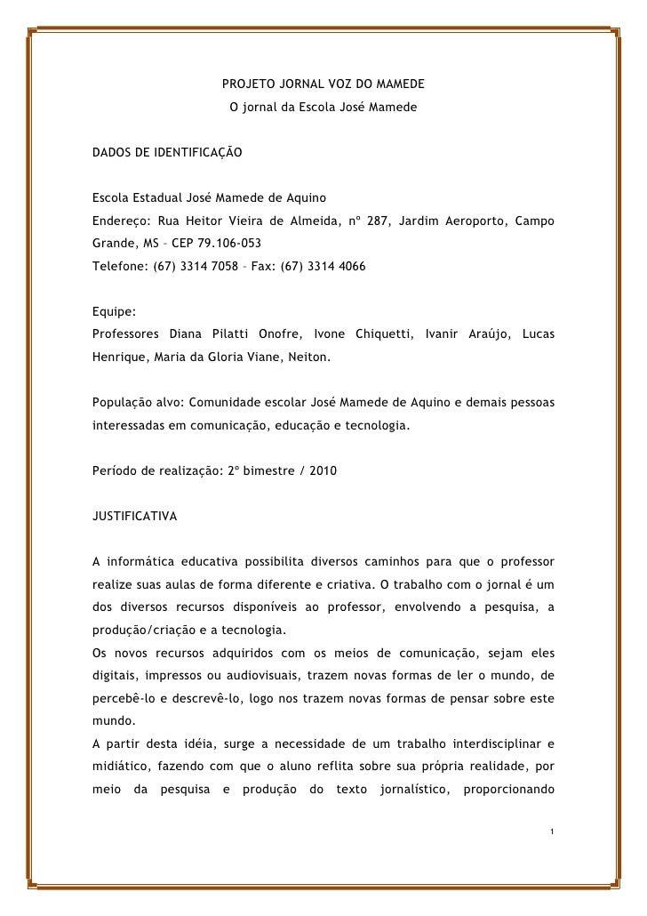 PROJETO JORNAL VOZ DO MAMEDE                        O jornal da Escola José Mamede   DADOS DE IDENTIFICAÇÃO   Escola Estad...