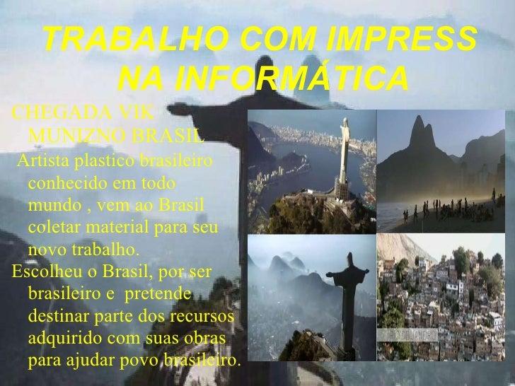 CHEGADA VIK MUNIZNO BRASIL  Artista plastico brasileiro  conhecido em todo mundo , vem ao Brasil coletar material para seu...