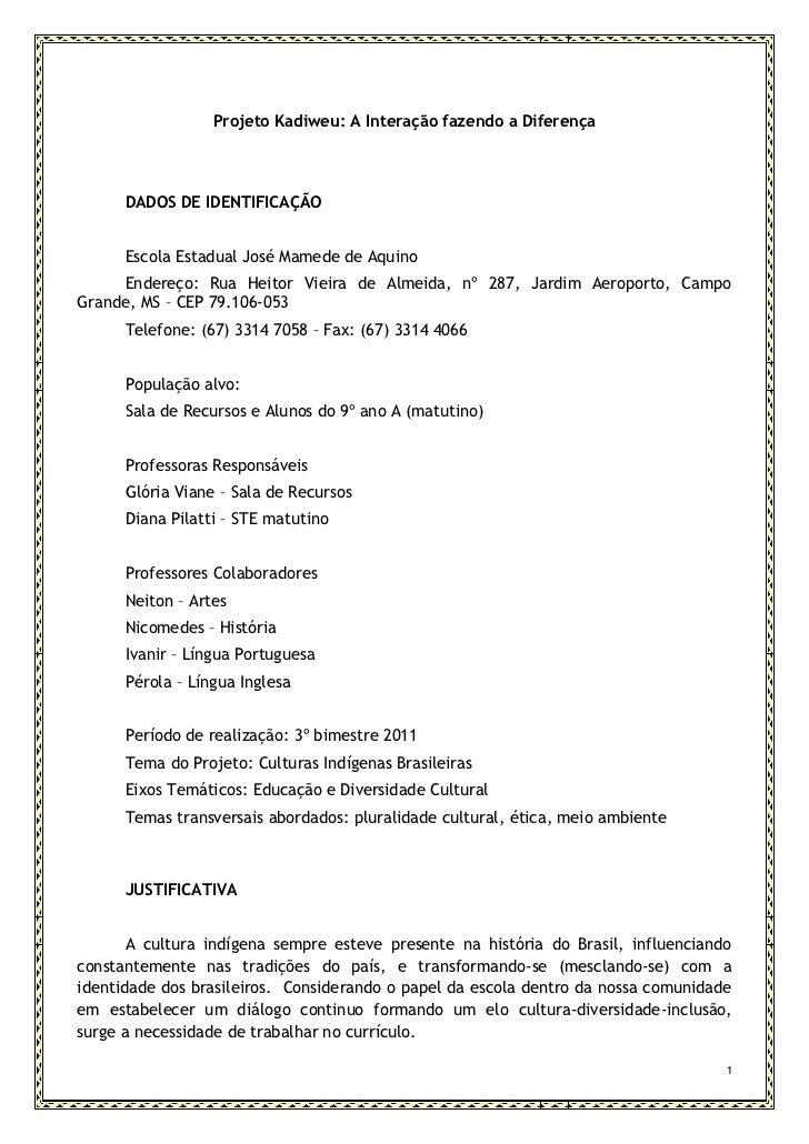 Projeto Kadiweu: A Interação fazendo a Diferença      DADOS DE IDENTIFICAÇÃO      Escola Estadual José Mamede de Aquino   ...