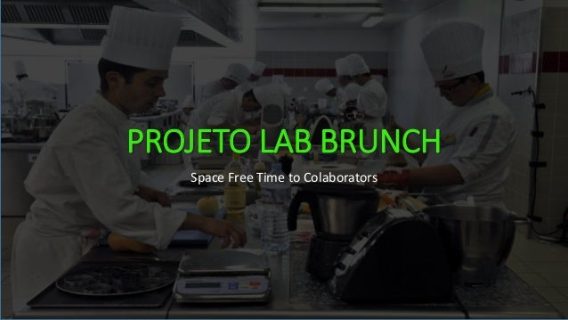 PROJETO LAB BRUNCH Space Free Time to Colaborators