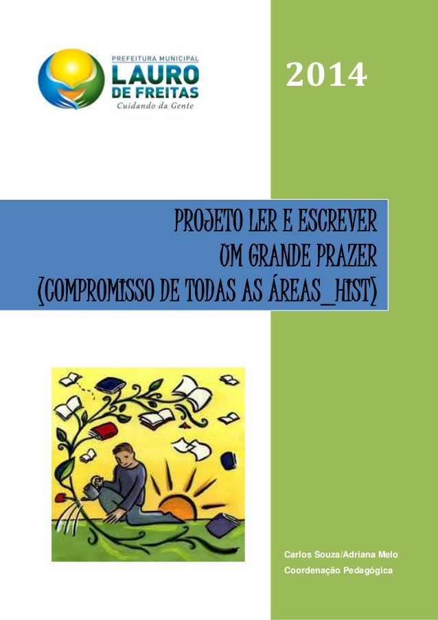 Página 1 de 28 2014 Carlos Souza/Adriana Melo Coordenação Pedagógica PROJETO LER E ESCREVER UM GRANDE PRAZER (COMPROMISSO ...