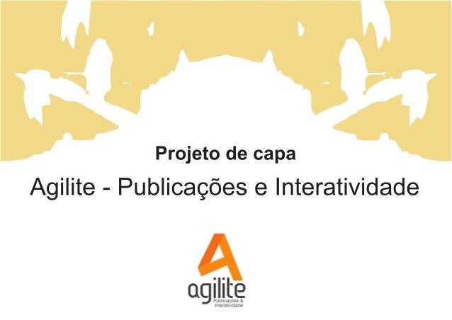 Projeto de capa  Agilite - Publicações e Interatividade  I I _ g Publicações & IIIIII iii/ idade