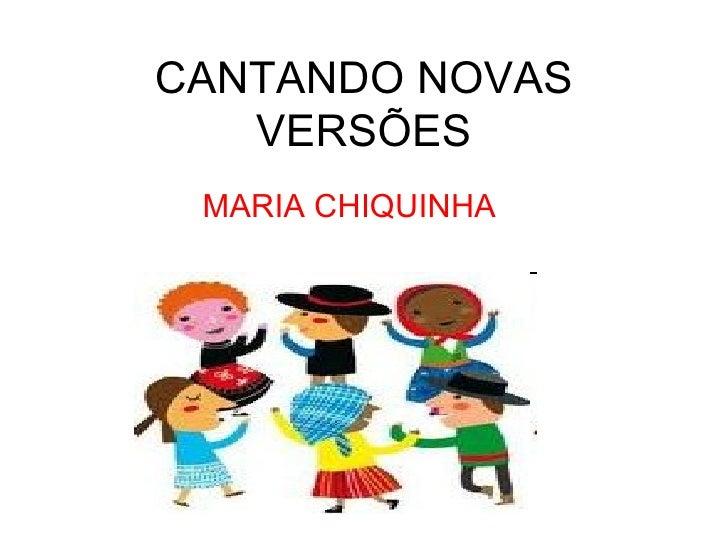 CANTANDO NOVAS VERSÕES MARIA CHIQUINHA