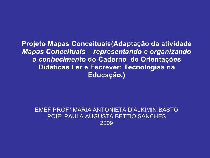 Projeto Mapas Conceituais(Adaptação da atividade  Mapas Conceituais – representando e organizando o conhecimento  do Cader...