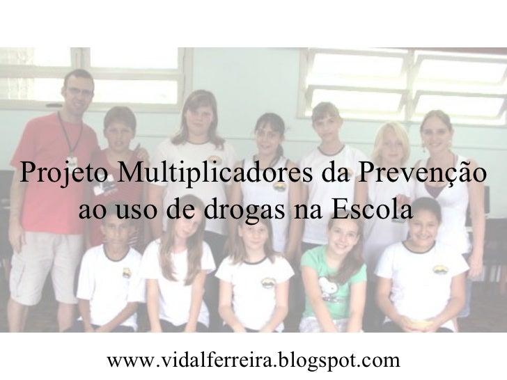 Projeto multiplicadores da prevenção ao uso de drogas