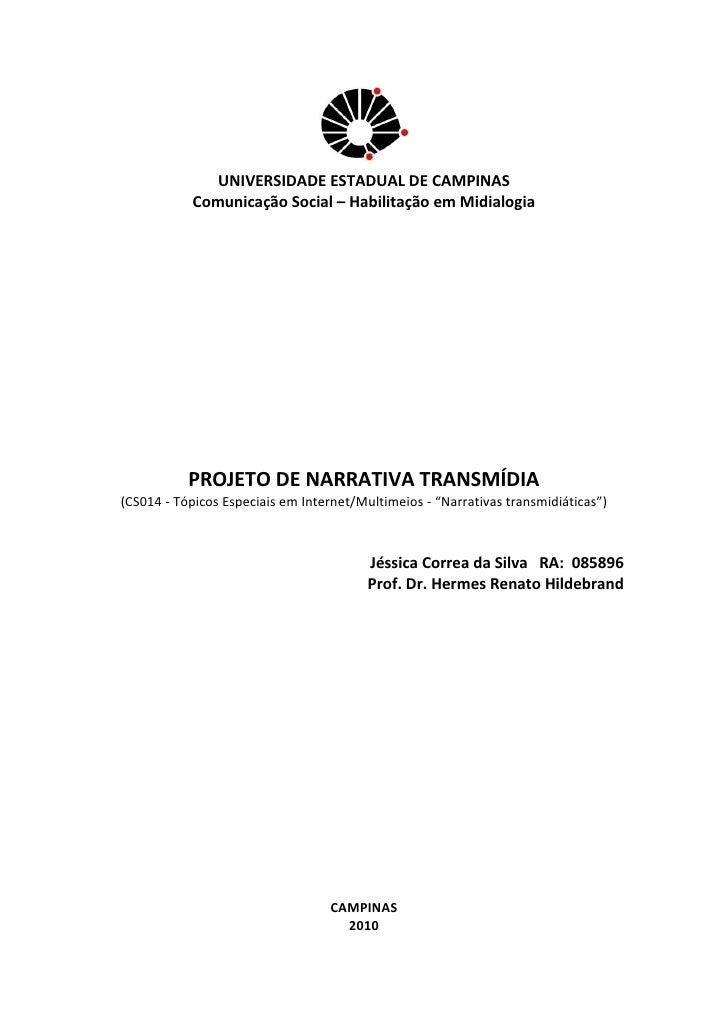 UNIVERSIDADE ESTADUAL DE CAMPINAS           Comunicação Social – Habilitação em Midialogia           PROJETO DE NARRATIVA ...