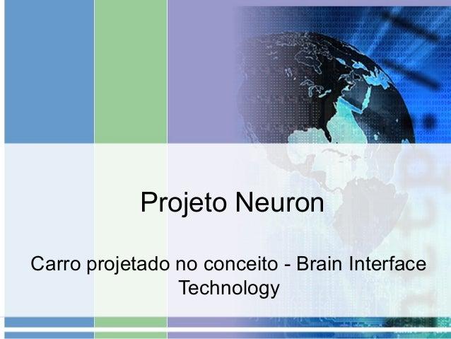 Projeto NeuronCarro projetado no conceito - Brain Interface                Technology