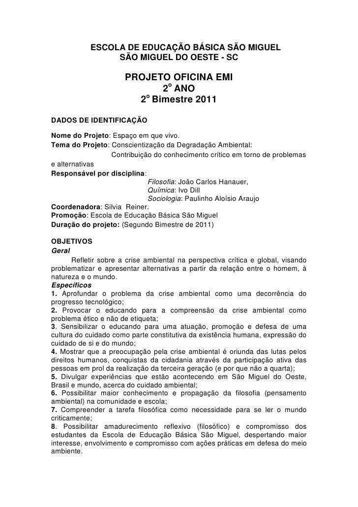 ESCOLA DE EDUCAÇÃO BÁSICA SÃO MIGUEL                 SÃO MIGUEL DO OESTE - SC                       PROJETO OFICINA EMI   ...