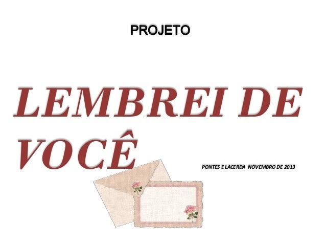 Projeto LEMBREI DE VOCÊ das Educadoras da 1ª fase do 1º ciclo da Escola Estadual Mario Spinelli