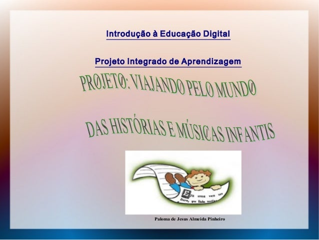 Introdução à Educação Digital Projeto Integrado de Aprendizagem  Paloma de Jesus Almeida Pinheiro
