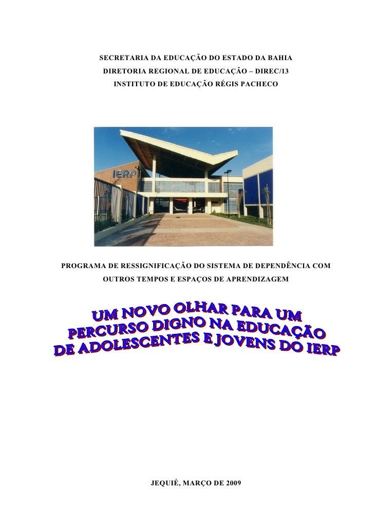 SECRETARIA DA EDUCAÇÃO DO ESTADO DA BAHIA         DIRETORIA REGIONAL DE EDUCAÇÃO – DIREC/13            INSTITUTO DE EDUCAÇ...
