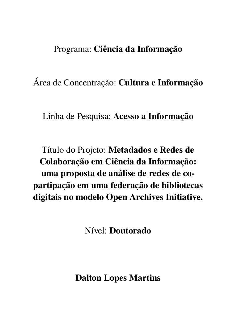 Programa:CiênciadaInformação   ÁreadeConcentração:CulturaeInformação     LinhadePesquisa:AcessoaInformação   ...