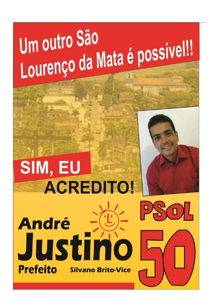 Projeto Político EleitoralUM OUTRO SÃO LOURENÇO É POSSÍVEL – PSOL/SLM – Eleições 2012Resumo.        O Partido Socialismo e...