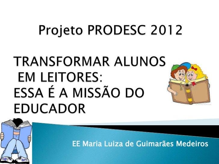 EE Maria Luiza de Guimarães Medeiros