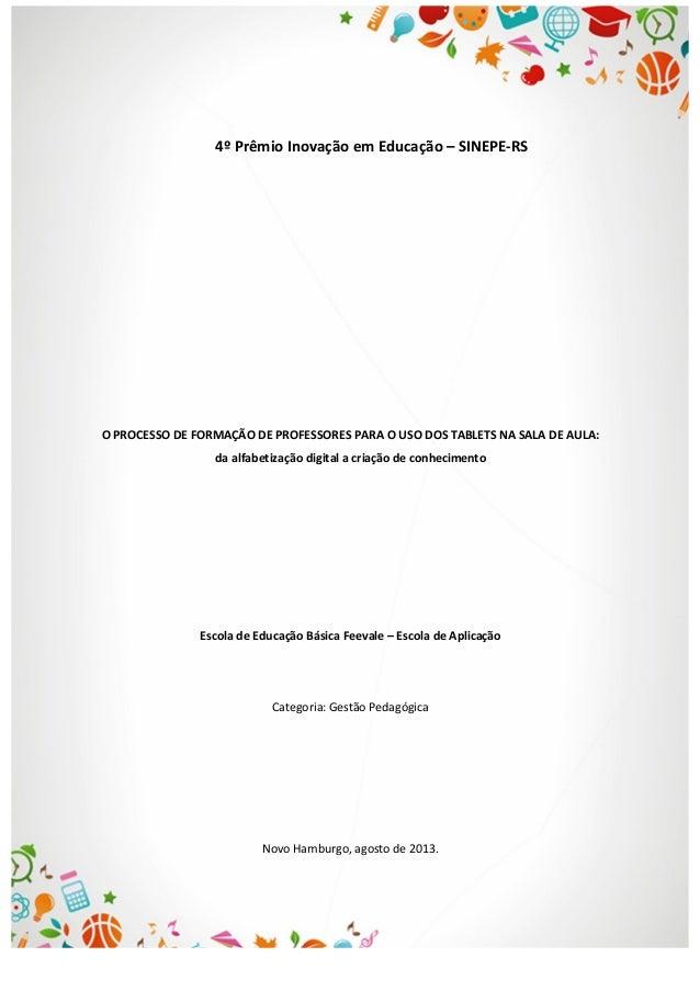 4º  Prêmio  Inovação  em  Educação  –  SINEPE-‐RS                        O  PROCESSO...