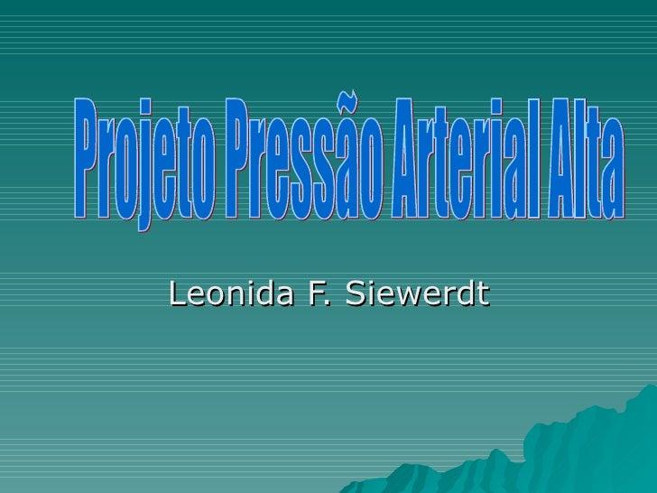 Leonida F. Siewerdt Projeto Pressão Arterial Alta