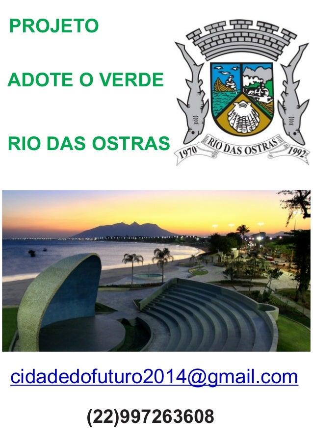 ADOTE O VERDE RIO DAS OSTRAS PROJETO cidadedofuturo2014@gmail.com (22)997263608