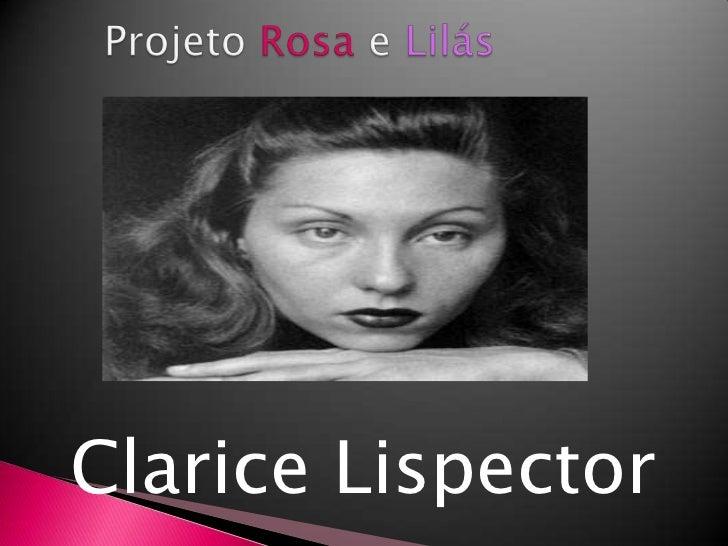 Projeto rosa e lilás   2º c - clarice lispector