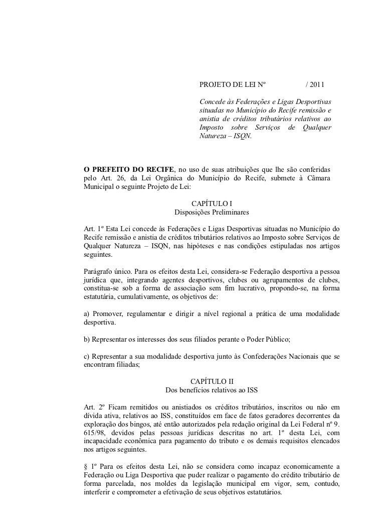 PROJETO DE LEI Nº                    / 2011                                       Concede às Federações e Ligas Desportiva...