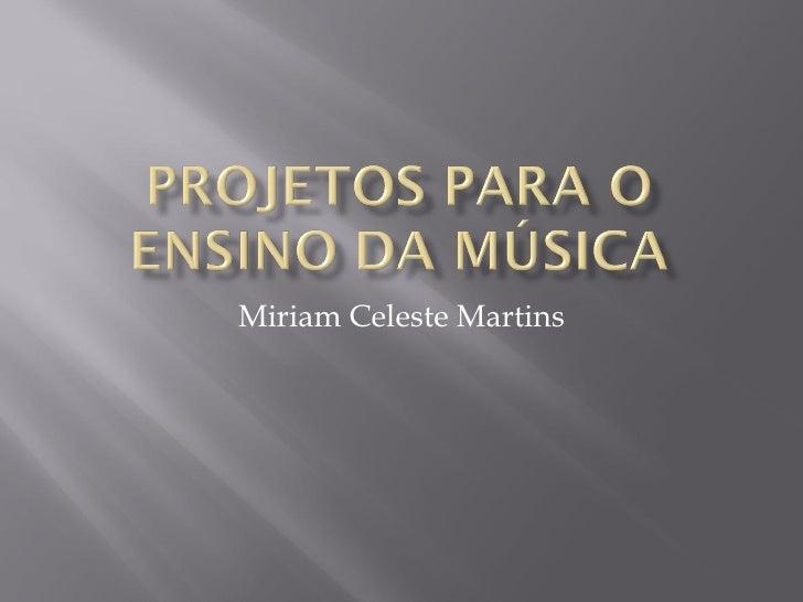 Miriam Celeste Martins