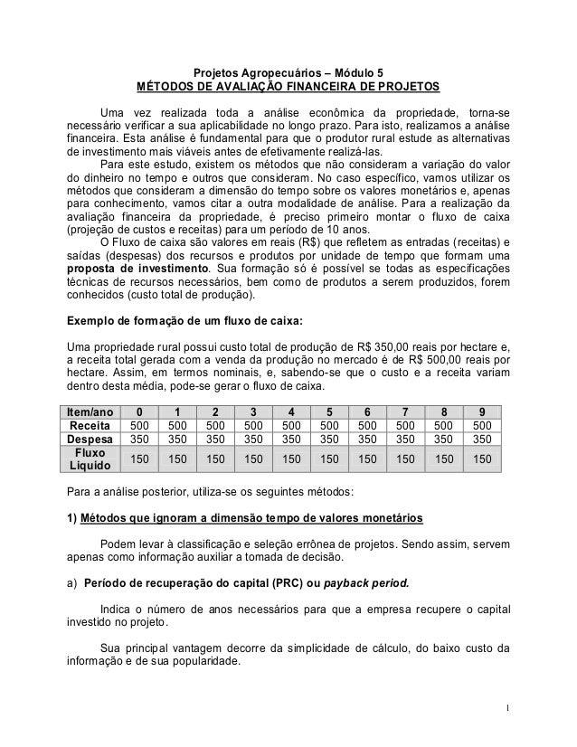 1 Projetos Agropecuários – Módulo 5 MÉTODOS DE AVALIAÇÃO FINANCEIRA DE PROJETOS Uma vez realizada toda a análise econômica...