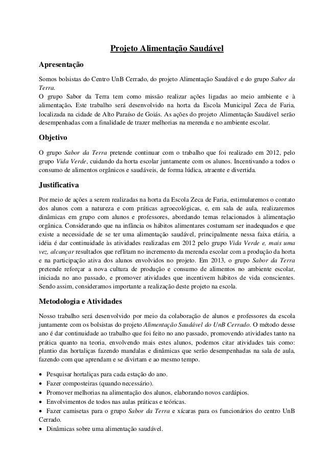 Projeto Alimentação SaudávelApresentaçãoSomos bolsistas do Centro UnB Cerrado, do projeto Alimentação Saudável e do grupo ...